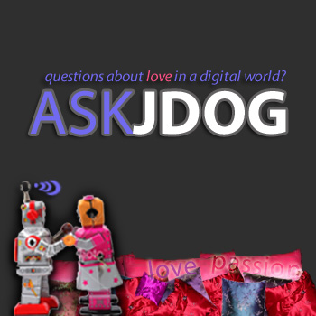 ASK JDOG – Questions about love in a digital world?